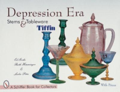 Depression Era Stems & Tableware: Tiffin 9780764306525