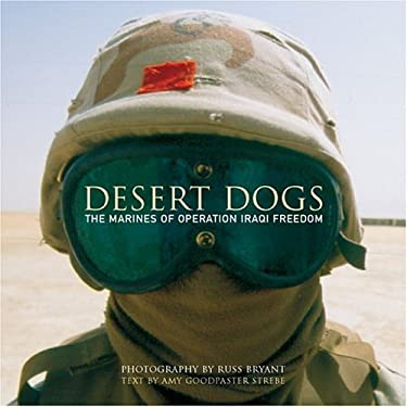 Desert Dogs: The Marines of Operation Iraqi Freedom 9780760320129