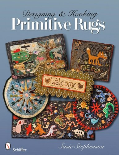 Designing & Hooking Primitive Rugs 9780764332883