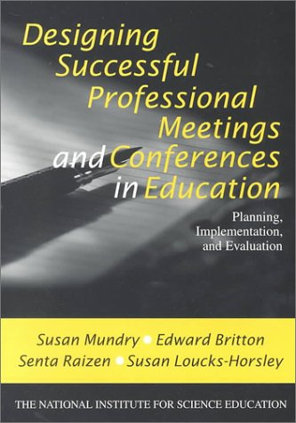 Designing Successful Professional Meetings and Conferences in Education: Planning, Implementation, and Evaluation 9780761976332