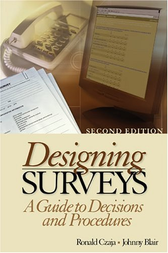 Designing Surveys: A Guide to Decisions and Procedures 9780761927457