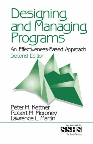 Designing and Managing Programs: An Effectiveness-Based Approach 9780761915492