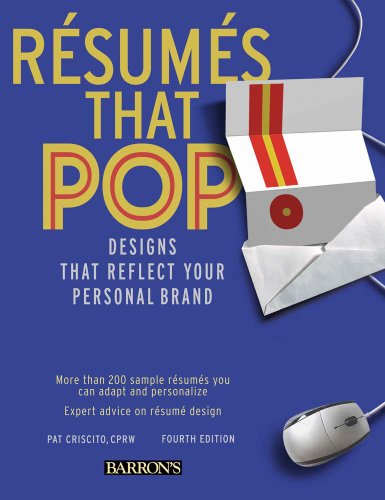 Resumes That Pop!: Designs That Reflect Your Personal Brand 9780764143502