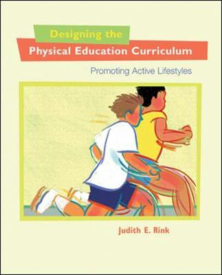 Designing the Physical Education Curriculum: Promoting Active Lifestyles 9780767410083