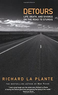 Detours: Life, Death, and Divorce on the Road to Sturgis 9780765303257