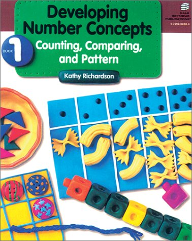Developing Number Concepts Book One: Counting, Comparing, and Pattern Grades Kindergarten-3 21880 9780769000589