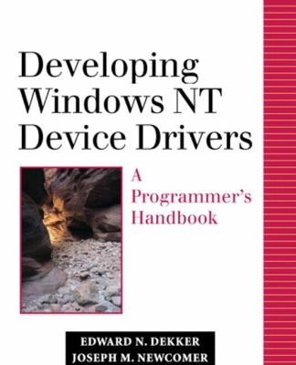 Developing Windows NT Device Drivers: A Programmer's Handbook 9780768682250