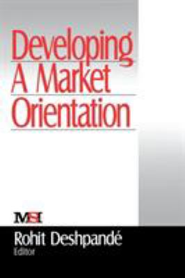 Developing a Market Orientation 9780761916932