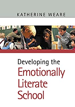 Developing the Emotionally Literate School 9780761940852