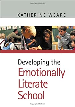 Developing the Emotionally Literate School 9780761940869