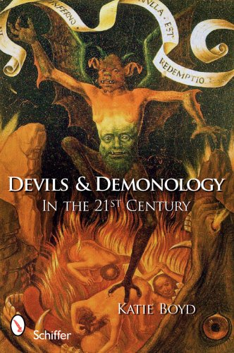 Devils and Demonology: In the 21st Century 9780764331954