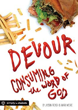 Devour: Consuming the Word of God 9780764481970