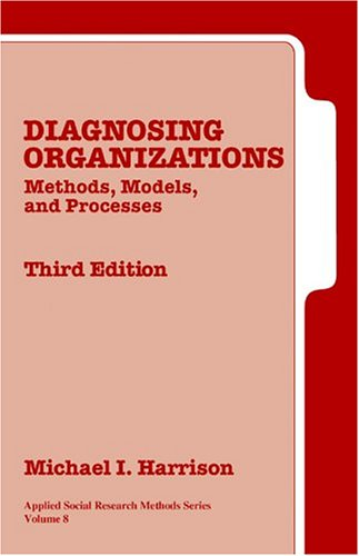 Diagnosing Organizations: Methods, Models, and Processes 9780761925729