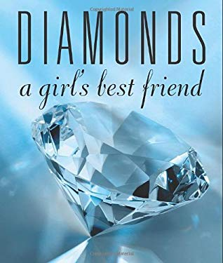 Diamonds: A Girl's Best Friend 9780762433148