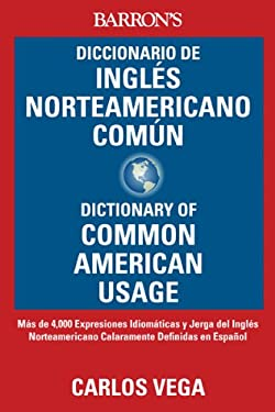 Diccionario de Ingles Norteamericano Comun/Dictionary Of Common American English 9780764145872