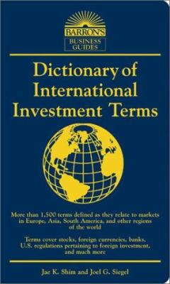 Dictionary of International Investment Terms Dictionary of International Investment Terms 9780764118647