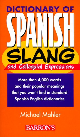 Dictionary of Spanish Slang Dictionary of Spanish Slang 9780764106194