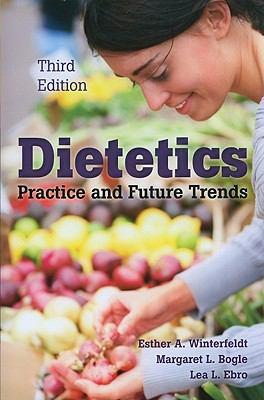 Dietetics: Practice and Future Trends 9780763776626