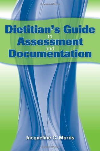 Dietitian's Guide to Assessment and Documentation 9780763778514