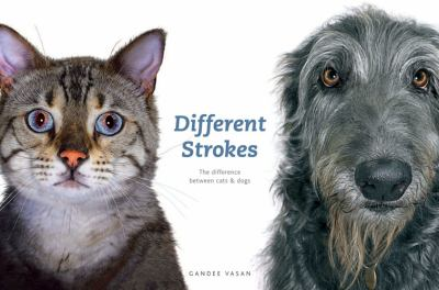 Different Strokes: The Difference Between Cats & Dogs 9780764162855
