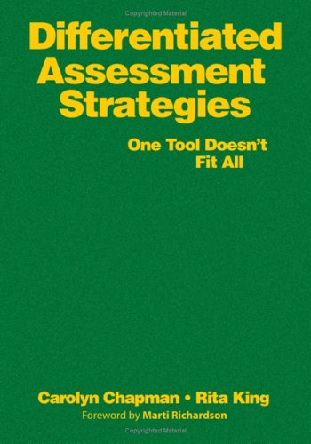 Differentiated Assessment Strategies: One Tool Doesn't Fit All 9780761988908
