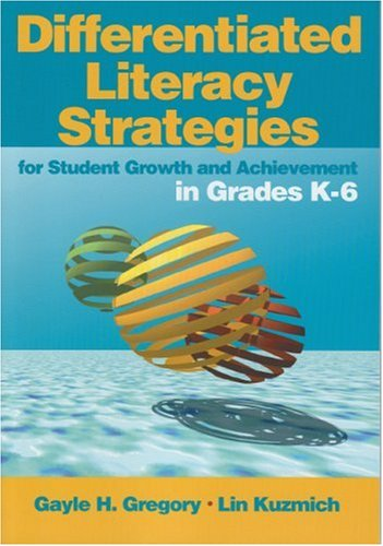 Differentiated Literacy Strategies for Student Growth and Achievement in Grades K-6 9780761988816