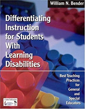 Differentiating Instruction for Students with Learning Disabilities: Best Teaching Practices for General and Special Educators 9780761945161