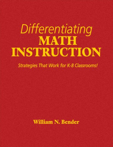 Differentiating Math Instruction: Strategies That Work for K-8 Classrooms! 9780761931478