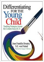 Differentiating for the Young Child: Teaching Strategies Across the Content Areas (K-3) 2902376