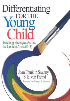 Differentiating for the Young Child: Teaching Strategies Across the Content Areas (K-3) 9780761931096