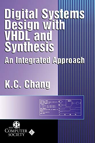 Digital Systems Design with VHDL and Synthesis: An Integrated Approach 9780769500232
