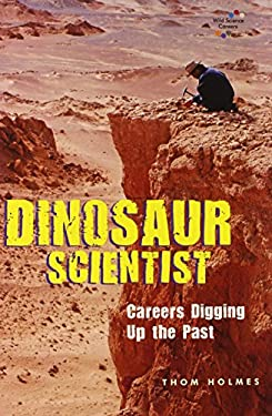 Dinosaur Scientist: Careers Digging Up the Past 9780766030534