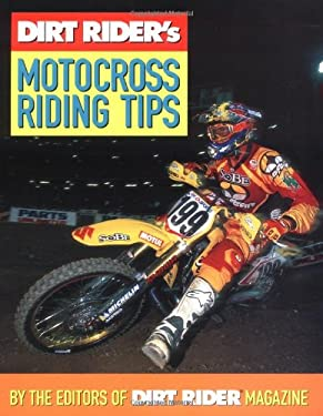 Dirt Rider's Motocross Riding Tips 9780760313152