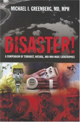 Disaster!: A Compendium of Terrorist, Natural and Man-Made Catastrophes 9780763739898