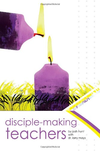 Disciple Making Teachers:: How to Equip Adults for Growth and Action