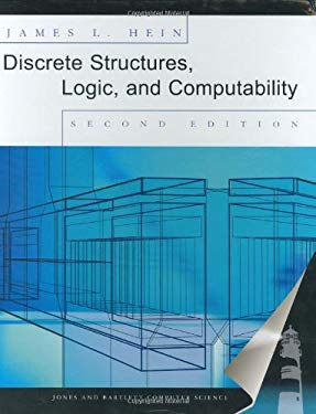 Discrete Structures, Logic, and Computability, Second Edition 9780763718435