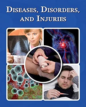 Diseases, Disorders, and Injuries 9780761479352
