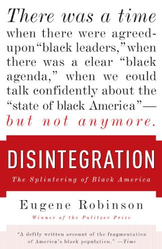 Disintegration: The Splintering of Black America 9780767929967