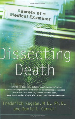 Dissecting Death: Secrets of a Medical Examiner 9780767918794