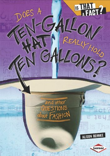Does a Ten-Gallon Hat Really Hold Ten Gallons?: And Other Questions about Fashion 9780761349136
