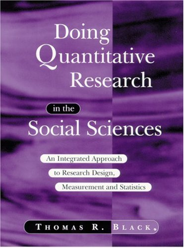 Doing Quantitative Research in the Social Sciences: An Integrated Approach to Research Design, Measurement and Statistics 9780761953531