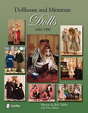 Dollhouse & Miniature Dolls: 1840 to 1990 9780764332647