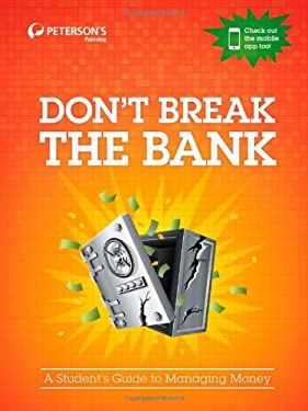 Don't Break the Bank: A Student's Guide to Managing Money 9780768936476