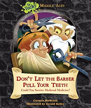 Don't Let the Barber Pull Your Teeth: Could You Survive Medieval Medicine? 9780766036932