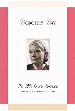 Dorothy Day: In My Own Words: In My Own Words 9780764809262