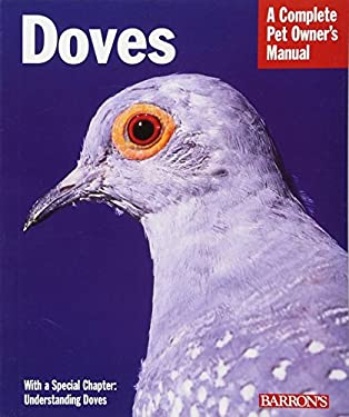 Doves: Everything about Housing, Health, Nutrition, and Breeding 9780764132322