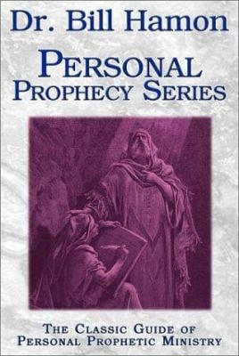 Dr. Bill Hamon Personal Prophecy Series: The Classic Guide of Personal Prophetic Ministry 9780768420548