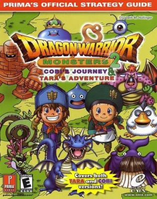 Dragon Warrior Monsters 2: Cobi's Journey & Tara's Adventure: Prima's Official Strategy Guide 9780761536390