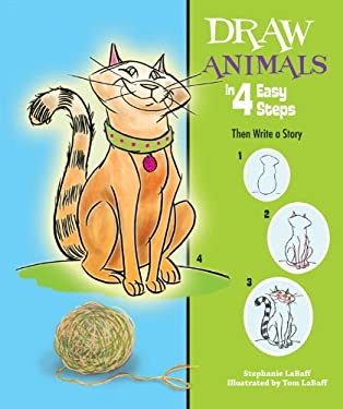 Draw Animals in 4 Easy Steps: Then Write a Story 9780766038400