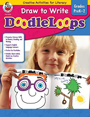 Draw to Write Doodleloops, Grade PreK-2: Creative Activities for Literacy 9780768233391